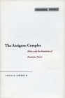 The Antigone Complex: Ethics and the Invention of Feminine Desire (Cultural Memory in the Present) Cover Image