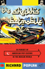 The Sheikh's Batmobile: In Pursuit of American Pop Culture in the Muslim World Cover Image