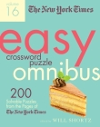 The New York Times Easy Crossword Puzzle Omnibus Volume 16: 200 Solvable Puzzles from the Pages of The New York Times Cover Image