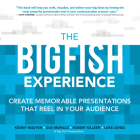The Big Fish Experience: Create Memorable Presentations That Reel in Your Audience Cover Image