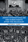 Jewish Internationalism and Human Rights After the Holocaust (Human Rights in History) Cover Image