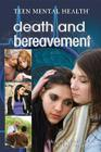 Death and Bereavement (Teen Mental Health) Cover Image