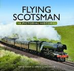 Flying Scotsman: A Pictorial History Cover Image