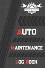Auto Log Book: Car Maintenance Log Book, Vehicle Maintenance Log Book - Service and Repair Record Book. Log Date, Mileage, Repairs An Cover Image