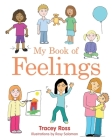 My Book of Feelings: A Book to Help Children with Attachment Difficulties, Learning or Developmental Disabilities Understand Their Emotions Cover Image