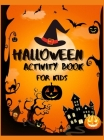 Halloween Activity Book for Kids: An Amazing Workbook To Celebrate Trick Or Treat Learning / Fun, Spooky, Happy And Amazing Halloween Activities, Maze Cover Image