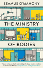 The Ministry of Bodies: A Year of Life and Death in a Modern Hospital Cover Image