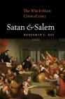 Satan and Salem: The Witch-Hunt Crisis of 1692 Cover Image