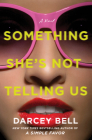 Something She's Not Telling Us: A Novel Cover Image