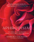 Aphrodisiac: The Herbal Path to Healthy Sexual Fulfillment and Vital Living Cover Image