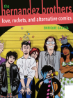 The Hernandez Brothers: Love, Rockets, and Alternative Comics Cover Image
