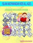 Islam And Ramadan Kids All Ages: Activity And Coloring Book 40 Fun Iftar, Carpet, Lamp, Minaret, Ramadan, Ramadan, Seheriwala, Lamp For Boys Ages 4-8 Cover Image