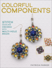 Colorful Components: Stitch Dazzling Designs with Multi-Hole Beads Cover Image