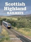 Scottish Highland Railways Cover Image