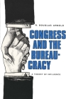 Congress and the Bureaucracy: A Theory of Influence (Yale Studies in Political Science) Cover Image