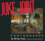Juke Joint: Photographs (Author and Artist) Cover Image
