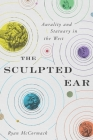 The Sculpted Ear: Aurality and Statuary in the West Cover Image