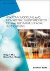 Anatomy, Modeling and Biomaterial Fabrication for Dental and Maxillofacial Applications Cover Image