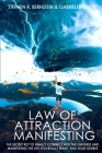 Law of Attraction Manifesting: The Secret Key to Finally Connect Into the Universe and Manifesting the Life You Really Want, and Your Desires. Cover Image