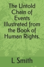 The Untold Chain of Events Illustrated from the Book of Human Rights. Cover Image