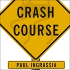Crash Course: The American Automobile Industry's Road from Glory to Disaster Cover Image