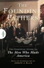 Founding Fathers: The Essential Guide to the Men Who Made America Cover Image