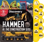 Discovery: Hammer at the Construction Site! (10-Button Sound Books) Cover Image