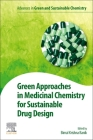Green Approaches in Medicinal Chemistry for Sustainable Drug Design Cover Image