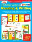 Mini File-Folder Centers in Color: Reading and Writing (K-1): 12 Irresistible and Easy-to-Make Centers That Help Children Practice and Strengthen Important Reading and Writing Skills Cover Image