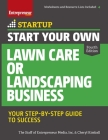 Start Your Own Lawn Care or Landscaping Business: Your Step-By-Step Guide to Success (Startup) Cover Image