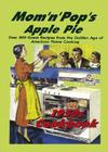 Mom 'n' Pop's Apple Pie Cookbook: Over 300 Great Recipes from the Golden Age of American Home Cooking! Cover Image