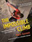 The Impossible Climb (Young Readers Adaptation): Alex Honnold, El Capitan, and a Climber's Life Cover Image