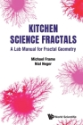 Kitchen Science Fractals: A Lab Manual for Fractal Geometry Cover Image