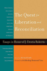 The Quest for Liberation and Reconciliation: Essays in Honor of J. Deotis Roberts Cover Image