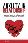 Anxiety In Relationship: Overcoming Insecurity and Negative Thinking. Dealing with Jealousy and Attachment in Love. How to Feel Secure by Uncov Cover Image