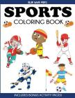Sports Coloring Book: For Kids, Football, Baseball, Soccer, Basketball, Tennis, Hockey - Includes Bonus Activity Pages (Coloring Books for Kids) Cover Image