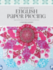 Flossie Teacakes' Guide to English Paper Piecing: Exploring the Fussy-Cut World of Precision Patchwork Cover Image
