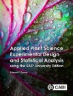 Applied Plant Science Experimental Design and Statistical Analysis Using Sas(r) Ondemand for Academics Cover Image