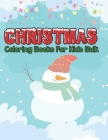 christmas coloring books for kids bulk: Christmas coloring book for kids, children, toddlers, crayons, girls and Boys Cover Image