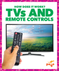TVs and Remote Controls (How Does It Work?) Cover Image