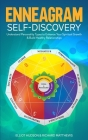 Enneagram Self-Discovery: Understand Personality Types to Enhance Your Spiritual Growth & Build Healthy Relationships Cover Image