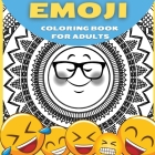 Emoji Coloring Book For Adults, Teenagers and Kids: Great Collection of Cool and Fun Emoji Mandala Coloring Pages Relaxing and Stress Relieving Colori Cover Image