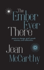 The Ember Ever There: Poems on Change, Grief, Growth, Recovery, and Rediscovery Cover Image