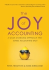 The Joy of Accounting: A Game-Changing Approach That Makes Accounting Easy Cover Image