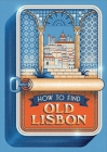 How to Find Old Lisbon Cover Image