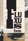Fluxus Forms: Scores, Multiples, and the Eternal Network Cover Image
