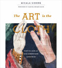 The Art Is the Cloth: How to Look at and Understand Tapestries Cover Image