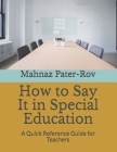 How to Say It in Special Education: A Quick Reference Guide for Teachers Cover Image
