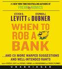 When to Rob a Bank: ...and 131 More Warped Suggestions and Well-Intended Rants Cover Image