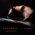 Farewell to the Horse: A Cultural History Cover Image